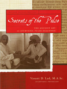 Lad V. - Secrets of the Pulse - The Ancient Art of Ayurvedic Pulse Diagnosis