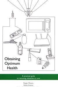 Dyson R. / Francis R. / Ragnheidardóttir J.Á - Obtaining Optimum Health - A practical guide to removing obstacles to cure
