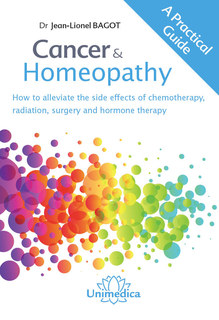 Bagot J-L - Cancer & Homeopathy - How to alleviate the side effects of chemotherapy, radiation, surgery and hormone therapy