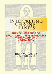 Kantor J.M. - Interpreting Chronic Illness - TCM, Homeopathy, Biomedicine