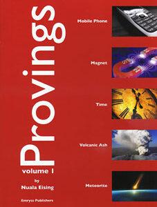 Eising N. - Provings volume 1 - Mobile phone, Magnet, Time, Volcanic Ash and Meteorite