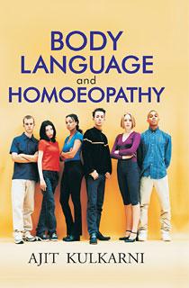 Kulkarni A. - Body Language and Homoeopathy