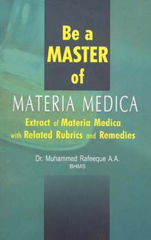 Rafeeque M. - Be a Master of Materia Medica - Extract of Materia Medica with Related Rubrics and Remedies