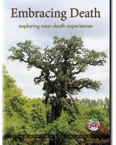DVD - EMBRACING DEATH - exploring near death experience