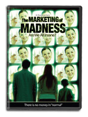 DVD - The Marketing of Madness - Are we all insane?