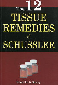 Boericke W. / Dewey W.A. - The Twelve Tissue Remedies of Schussler