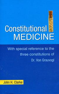 Clarke J.H. - Constitutional Medicine