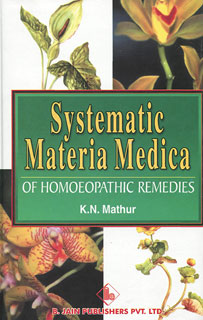 Mathur K.N. - Systematic Materia Medica of Homoeopathic Remedies
