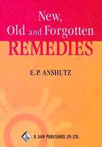 Anshutz E.P. - New, Old & Forgotten Remedies