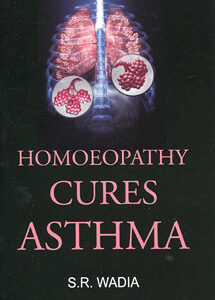 Wadia S.R. - Homoeopathy Cures Asthma