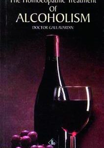 Gallavardin J.P. - The Homoeopathic Treatment of Alcoholism