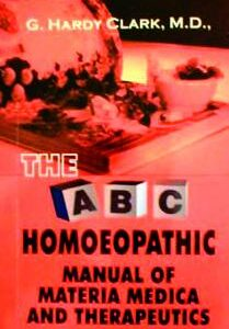 Clarke G.H. - The A.B.C.Homoeopathic - Manual of Materia Medica & Therapeutics