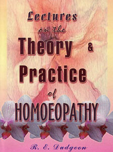 Dudgeon R.E. - Lectures on the Theory & Practice of Homeopathy