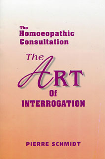 Schmidt P. - The Homoeopathic Consultation - The Art of Interrogation