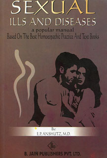Anshutz E.P. - Sexual Ills and Diseases Based on the best homoeopathic practice and textbook