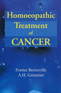 Fortier-Bernoville M. / Grimmer A.H. - Homoeopathic Treatment of Cancer