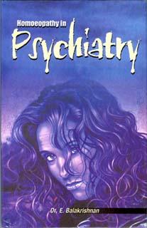 Balakrishnan E. - Homoeopathy in Psychiatry
