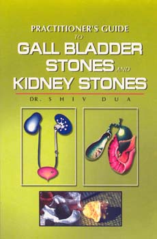 Dua S. - Practioner's Guide to Gall Bladder- and Kidney Stones