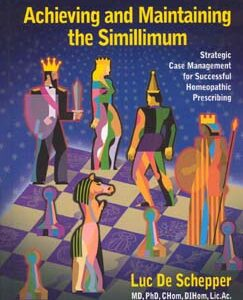 De Schepper L. - Achieving and Maintaining the Simillimum - Strategic Case Management for Successful Homeopathic Prescribing
