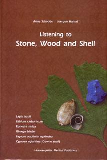 Hansel J. / Schadde A. - Listening to Stone, Wood and Shell - Lapislazuli, Lignum aquilaria agallocha, Ephedra sinica, Lithium carbonicum, Ginkgo biloba, Cypraea eglantina - Cowrie Snail