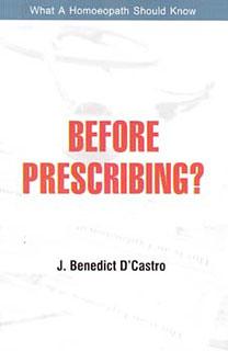 D'Castro J.B. - Before Prescribing?