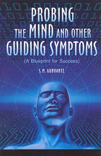 Gunavante S.M. - Probing the Mind and other Guiding Symptoms (A Blueprint for Success)
