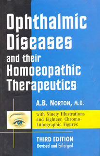 Norton A.B. - Ophthalmic Diseases and their Homoeopathic Therapeutics