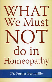 Fortier-Bernoville M. - What we must Not do in Homeopathy