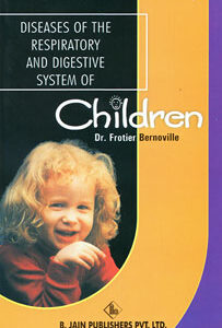 Fortier-Bernoville M. - Diseases of the Respiratory and Digestive System of Children