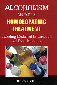 Fortier-Bernoville M. - Alcoholism and its Homeopathic Treatment - Including medical intoxication and food poisoning