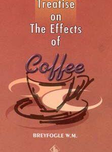 Breyfogle W.M. - Treatise on The Effects of Coffee