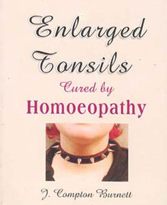 Burnett J.C. - Enlarged Tonsils Cured by Homeopathy