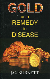 Burnett J.C. - Gold as a Remedy in Disease