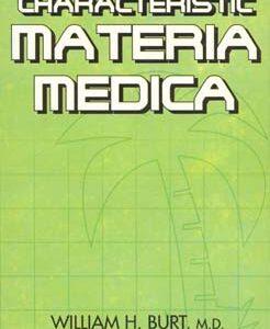 Burt W.H. - Characteristic Materia Medica