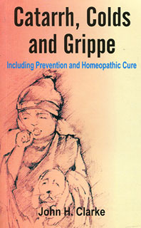 Clarke J.H. - Catarrh, Colds and Grippe - Including Prevention and Cure