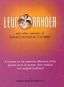Ostrom H.I. - Leucorrhoea and other varieties of Gynaecological Catarrh