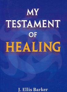Barker J.E. - My Testament of Healing