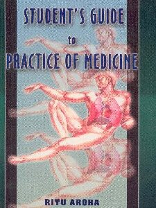 Arora R. - Student's Guide to Practice of Medicine