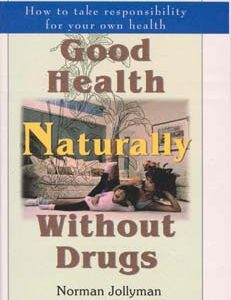 Jollyman N. - Good Health Naturally without Drugs