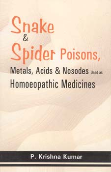 Kumar K. - Snake & Spider Poisons - Metals, Acids & Nosodes used as Homoeopathic Medicines