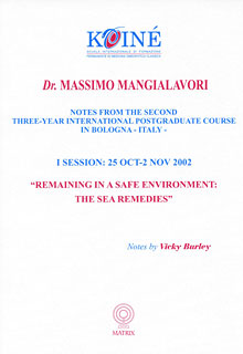Mangialavori M. - Notes, Session 1 - Remaining in a Safe Environment: The Sea Remedies