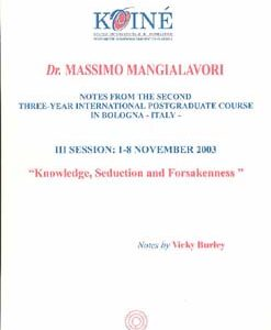 Mangialavori M. - Notes, Session 3 - Knowledge, seduction and Forsakenness