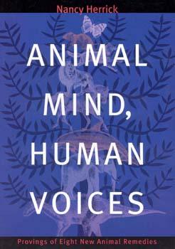 Herrick N. - Animal Mind, Human Voices - Provings of Eight New Animal Remedies