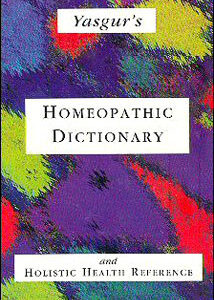 Yasgur J. - Homeopathic Dictionary and Holistic Health Reference