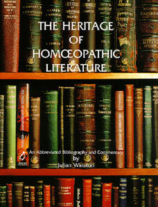 Winston J. - The Heritage of Homoeopathic Literature