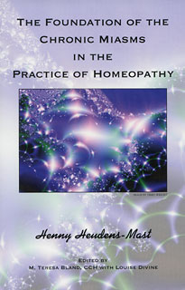 Heudens-Mast H. - The Foundation of the Chronic Miasms in the Practice of Homeopathy - paperback