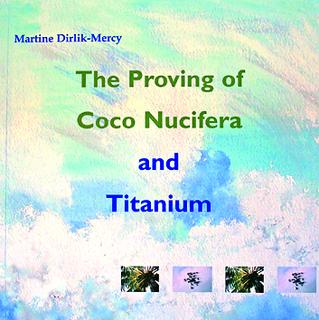 Dirlik-Mercy M. - The Proving of Coco Nucifera and Titanium