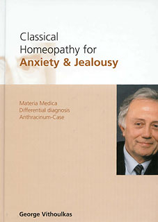 Vithoulkas G. - Classical Homeopathy for Anxiety & Jealousy