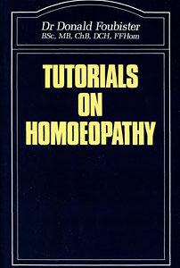 Foubister D. - Tutorials on Homoeopathy