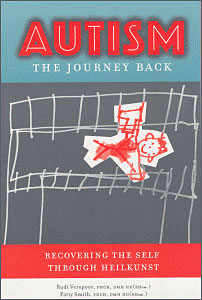 Verspoor R. / Smith P. - Autism - The Journey Back - Recovering the Self Through Heilkunst